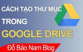 Cách tạo thư mục Google Drive trên máy tính & điện thoại