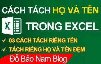 Cách tách tên trong Excel, tách họ tên trong Excel