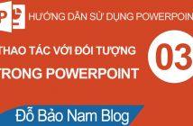 Cách làm Powerpoint B03: Các thao tác với đối tượng trong Powerpoint