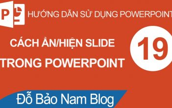 Cách ẩn slide trong Powerpoint và hiện slide đã ẩn