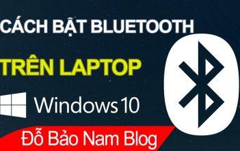 Cách bật bluetooth trên laptop Win 10 đơn giản & nhanh nhất