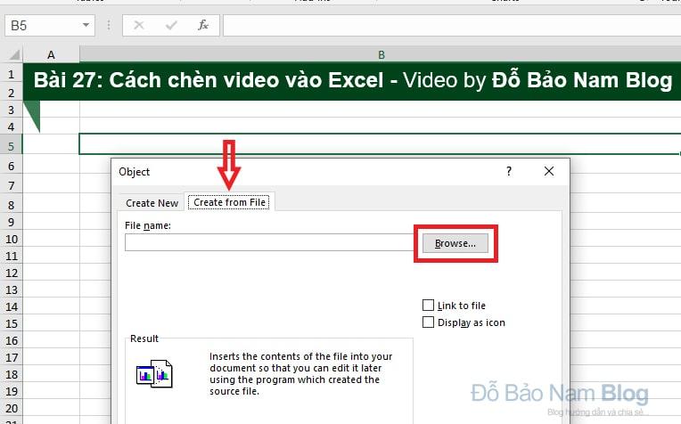 Sau đó chọn Create from file. Click vào Browse để tìm đến file video và chèn video vào Excel.