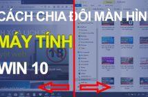 Cách chia đôi màn hình máy tính Win 10 cực nhanh và đơn giản