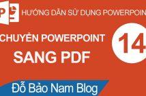 Cách chuyển file Powerpoint sang PDF không bị lỗi font chữ