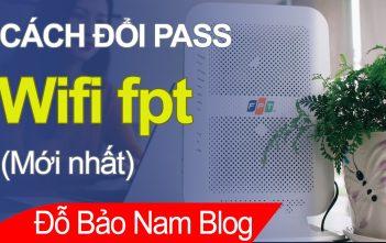 Hướng dẫn cách đổi pass wifi FPT, đổi tên wifi, mk modem