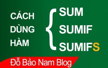 Cách dùng hàm SUM, SUMIF, SUMIFS qua ví dụ hay nhất