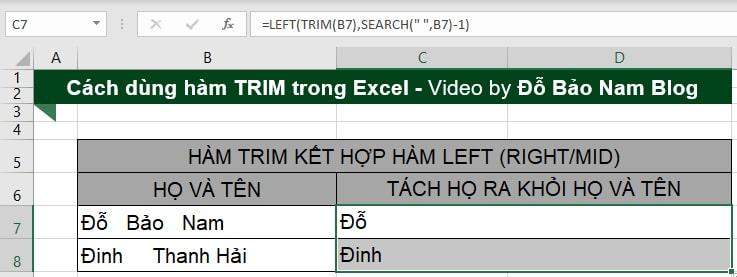 Dùng hàm Trim kết hợp search, left để tách họ ra khỏi họ và tên