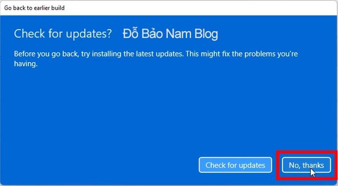 Tại cửa sổ Check for updates?, bạn click chọn No, thanks.