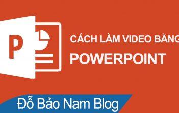 Cách làm video bằng Powerpoint chuyên nghiệp từ ảnh, nhạc...