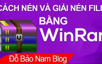 Cách nén file bằng Winrar và giải nén file với Winar hiệu quả [Full]