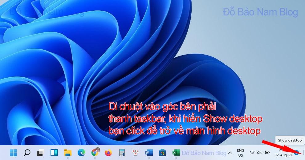 Cách 3: Click chuột vào nút Show desktop trên thanh taskbar