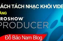 Cách tách nhạc ra khỏi video, tách âm thanh khỏi video bằng Proshow Producer