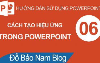 Cách tạo hiệu ứng trong Powerpoint chuyên nghiệp【Bài 06】