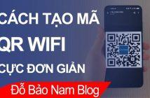 Cách tạo mã QR wifi để chia sẻ wifi thay cho mật khẩu