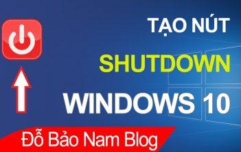 Cách tạo nút shutdown trên Windows 10 giúp tắt máy nhanh