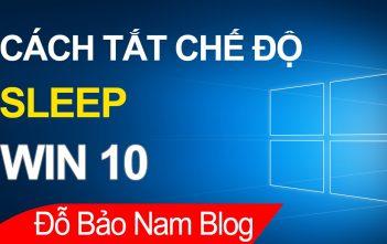 Cách tắt chế độ sleep Win 10 trên máy tính bàn/laptop