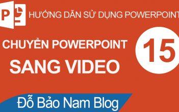 02 cách chuyển Powerpoint sang video mp4 chất lượng cao