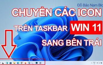 Cách chỉnh icon trên taskbar Win 11 sang trái