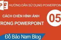 Hướng dẫn cách chèn ảnh vào Powerpoint cho các phiên bản Powerpoint