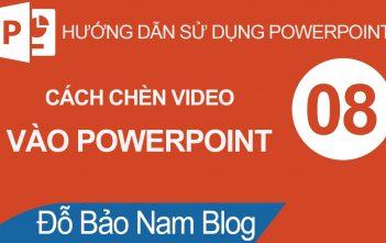 Hướng dẫn cách chèn video vào Powerpoint cho mọi phiên bản