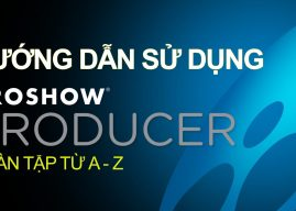 Cách làm video từ ảnh và nhạc bằng Proshow Producer [Full]