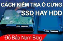 Cách kiểm tra ổ cứng SSD hay HDD đơn giản ko cần phần mềm
