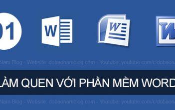 Giới thiệu cơ bản và làm quen với phần mềm soạn thảo Word