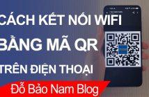 Cách kết nối wifi bằng mã QR trên Android đơn giản nhất