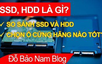 Ổ cứng SSD là gì? HDD là gì? Ổ cứng hãng nào tốt nhất?