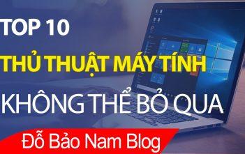 10 thủ thuật máy tính hay nhất phải biết nếu dùng máy tính (P1)